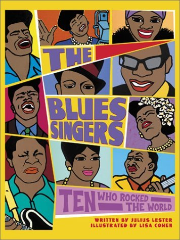 The Blues Singers: Ten Who Rocked the World Julius Lester