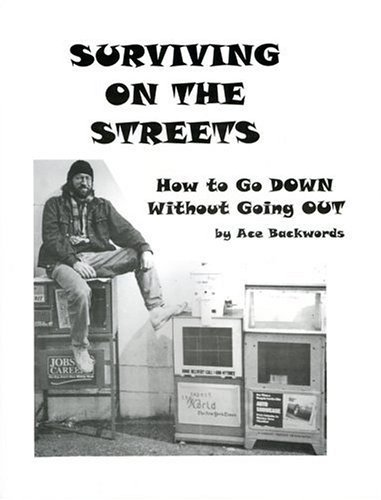 Surviving On The Streets: How To Go Down Without Going Out Ace Backwords