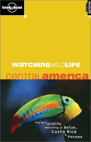 Watching Wildlife: Central America Luke Hunter