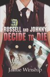 Russell and Johnny Decide to Die  by  Jamie Winship