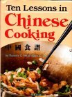 Ten Lessons in Chinese Cooking  by  Florence C. Lee