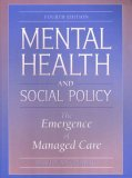 Mental Health And Social Policy: The Emergence Of Managed Care  by  David Mechanic