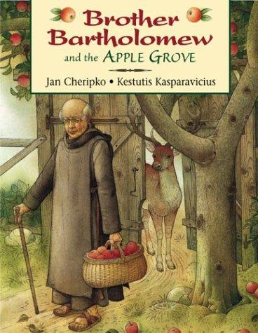 Brother Bartholomew and the Apple Grove Jan Cheripko