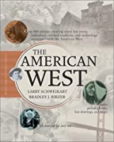 The American West  by  Larry Schweikart