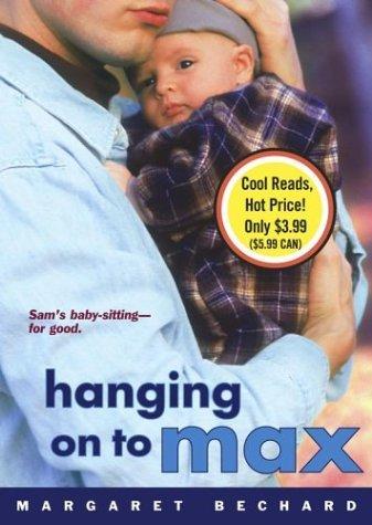 Hanging on to Max Margaret Bechard