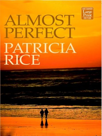 Almost Perfect  by  Patricia Rice