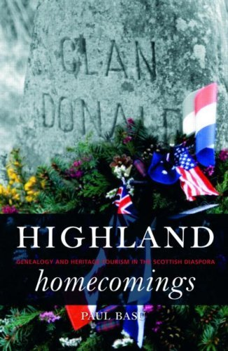 Highland Homecomings: Genealogy And Heritage Tourism In The Scottish Diaspora  by  Paul Basu