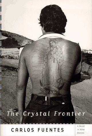 The Crystal Frontier  by  Carlos Fuentes