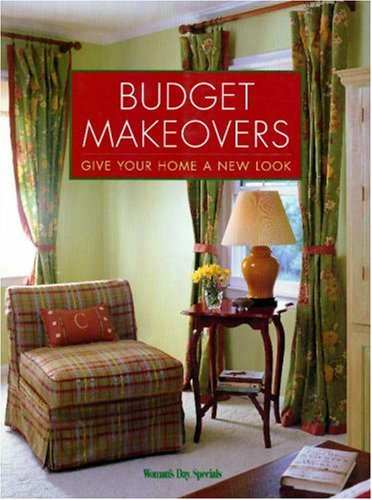 Budget Makeover: Give Your Home a New Look  by  Jean Nayar