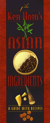 Ken Homs Asian Ingredients: A Guide With Recipes  by  Ken Hom