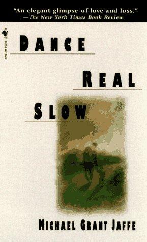 Dance Real Slow Michael Grant Jaffe