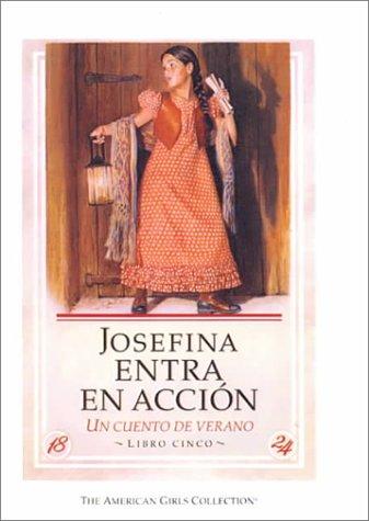Josefina Entra, En Accion (American Girls Collection Valerie Tripp
