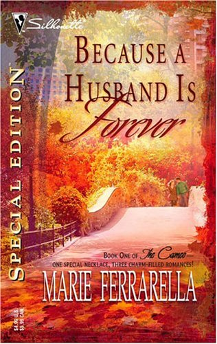 Because A Husband Is Forever (The Cameo, #1) Marie Ferrarella