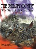 This Unhappy Country: The Turn of the Civil War, 1863  by  James R. Arnold
