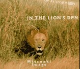 In the Lions Den  by  Mitsuaki Iwago