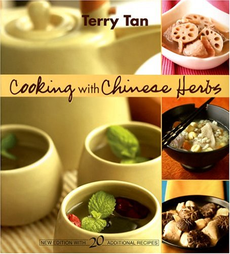 Cooking With Chinese Herbs  by  Terry Tan