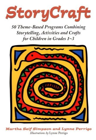 Storycraft: 50 Theme-Based Programs Combining Storytelling, Activities and Crafts for Children in Grades 1-3 Martha Seif Simpson