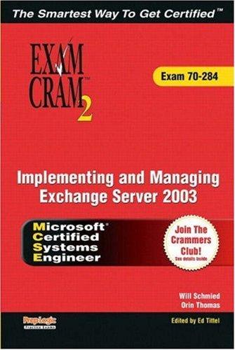 McSa/MCSE Implementing and Managing Exchange Server 2003 Exam Cram 2 (Exam Cram 70-284) Charles J. Brooks