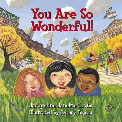 You Are So Wonderful!  by  Jacqueline Janette Lewis