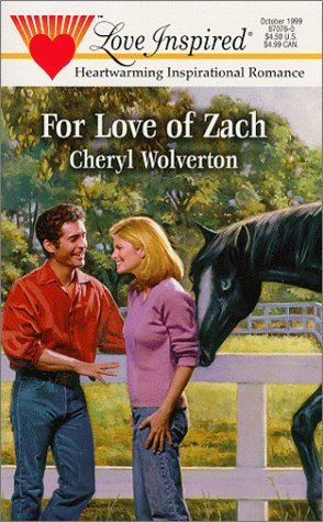 For Love Of Zach (Love Inspired)(Hill Creek Texas, #1)  by  Cheryl Wolverton