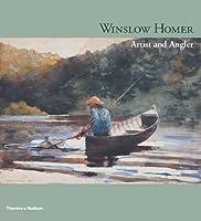 Winslow Homer, Artist and Angler Patricia Junker