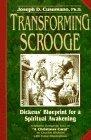 Transforming Scrooge: Dickens Blueprint For A Spiritual Awakening  by  Joseph D. Cusumano
