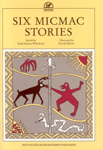 Six Micmac Stories  by  Ruth Holmes Whitehead