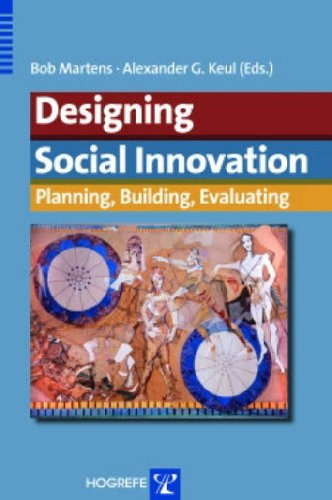 Designing Social Innovation: Planning, Building, Evaluating  by  Bob Martens
