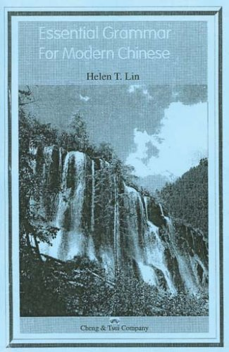 Essential Grammar for Modern Chinese  by  Helen T. Lin
