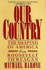 Our Country: The Shaping of America from Roosevelt to Reagan Michael Barone