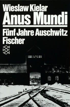 Anus Mundi  by  Wiesław Kielar