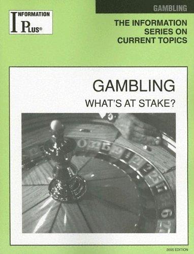 Gambling: Whats At Stake? (Information Plus Reference Series) Kim Masters Evans