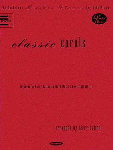 Classic Carols:  10 Christmas Master Pieces For Solo Piano Larry Dalton