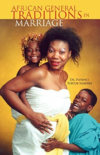 African General Traditions In Marriage Patience Turtoe-Sanders