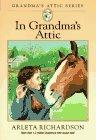 In Grandmas Attic  by  Arleta Richardson