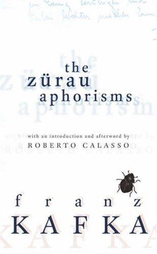 The Zurau Aphorisms  by  Franz Kafka