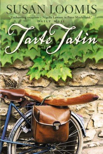 Tarte Tatin: More of La Belle Vie on Rue Tatin  by  Susan Herrmann Loomis