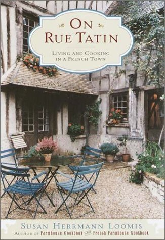 On Rue Tatin: Living and Cooking in a French Town  by  Susan Herrmann Loomis
