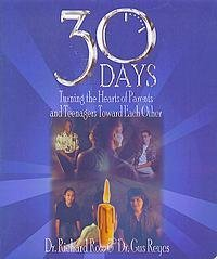 30 days: Turning the hearts of parents and teenagers toward each other  by  Richard Ross