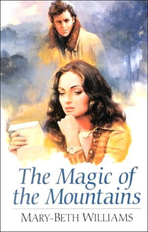 The Magic of the Mountains Mary-Beth Williams