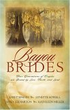 Bayou Brides: Four Generations of Couples Are Bound  by  Love, Faith, and Land by Janet Lee Barton