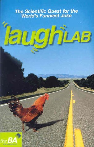Laughlab: The Scientific Quest for the Worlds Funniest Joke  by  British Association for the Advancement of Science