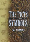 The Picts And Their Symbols W.A. Cummins