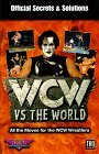 WCW Vs. the World: Official Secrets and Solutions (Secrets of the Games Series.)  by  Anthony James