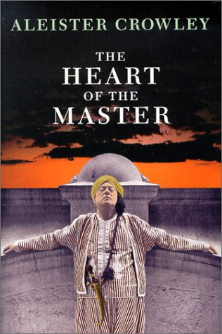 The Heart Of The Master & Other Papers Aleister Crowley