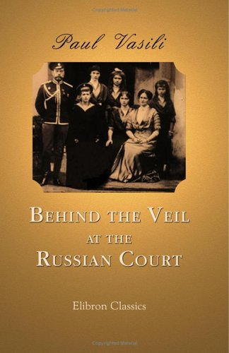 Behind the Veil at the Russian Court  by  Catherine Radziwill