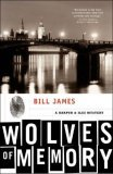Wolves of Memory: A Harpur & Iles Mystery Bill  James