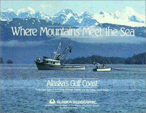 Where Mountains Meet the Sea  by  Alaska Northwest Publishing