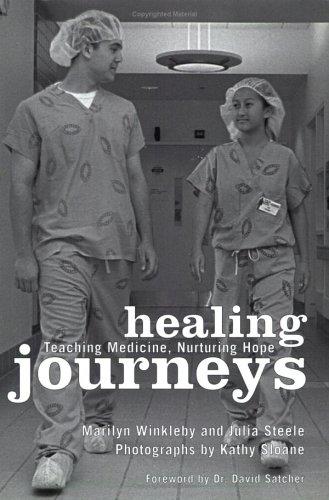 Healing Journeys: Teaching Medicine, Nurturing Hope Julia Steele