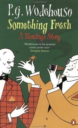 Something Fresh (Blandings Castle, #1)  by  P.G. Wodehouse